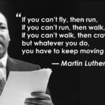 "1/15: Martin Luther King Jr. Day ""If you can't fly, then run If you can't run, …"