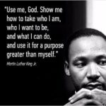 Happy Martin Luther King Jr. Day, don't forget we all have a purpose in life jus...