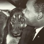 "The Reverend Martin Luther King Jr. and His Dog!  ""Never, never be afraid to do …"