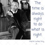 """The time is always right to do what is right."" -MLKJr.            …"
