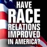 On this MLK Day, I'd like to know...do YOU think race relations have improved in...