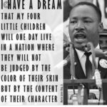 Today it is mlk day I have a dream where nobody will never judge me by my color ...