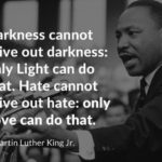 Drive out hate with love. ...