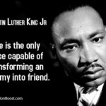 Here is the quotes from Martin Luther King Jr. (The Father of Civil Rights Movem...