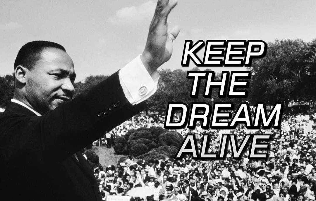 I️ HAVE A DREAM! I have a dream that we keep Martin Luther King Jr's wish alive ...