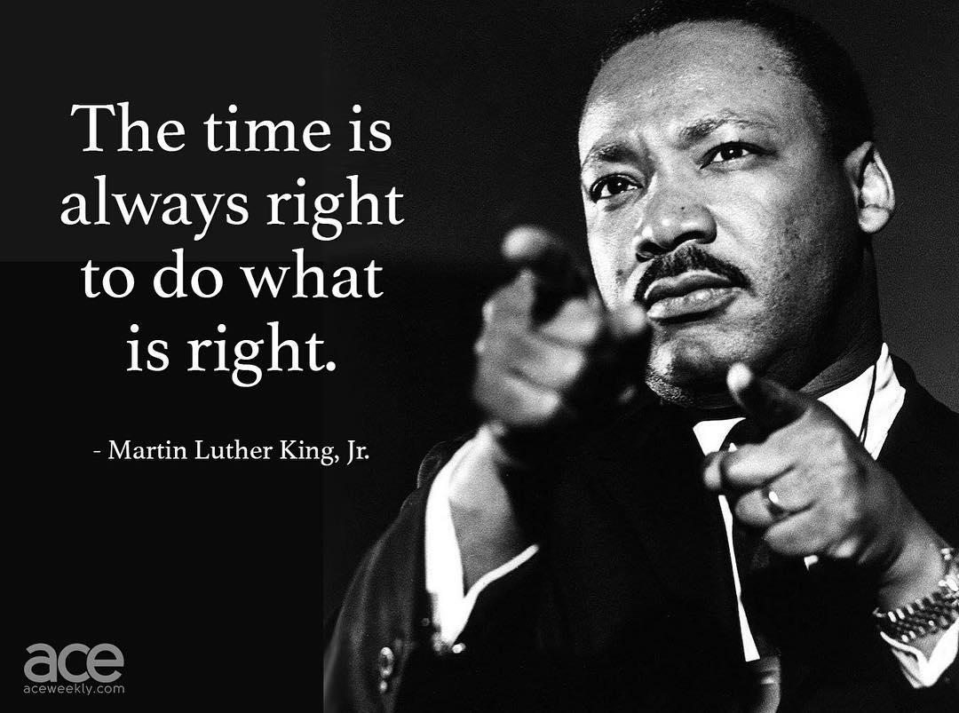 I think it is time to do what's right MLKJ Happy Birthday  ️                ...