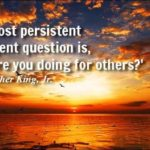 Quote of Day. January 17, 2015 Life's most persistent and urgent question is…