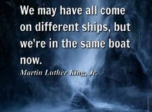 We may have all come on different ships, but we're in the same boat now. - M...