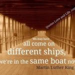 """""""We may have all come on different ships, but we're in the same boat no…"""