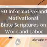 50 Informative and Motivational Bible Scriptures on Work and Labor feature