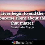 If you keep silent on the things that matter, right or wrong things, it portrays…