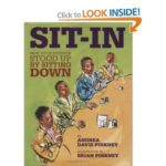 """Sit-In: How Four Friends Stood Up by Sitting Down"" by Andrea Pinkney...."