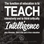 The function of education is to teach intensively and to think critically intell...