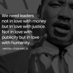 """We need leaders not in love with money but in love with justice. Not in lo…"