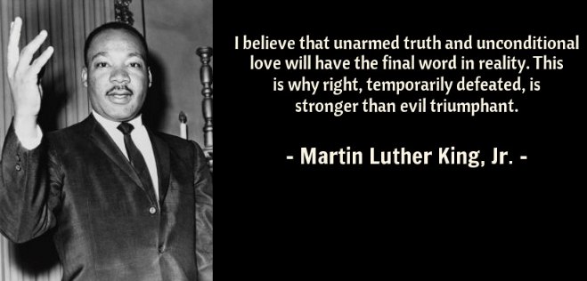 I believe that unarmed truth MLK Quotes on Courage
