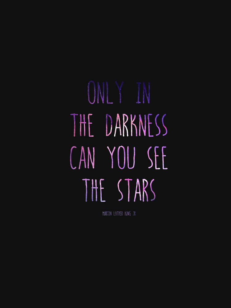 read quotes Only in the darkness can you see the stars
